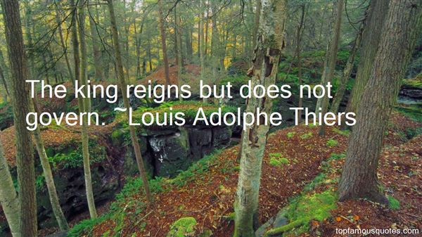 Louis Adolphe Thiers Quotes