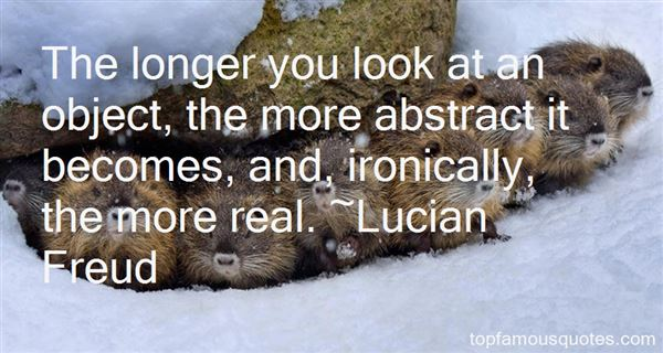 Lucian Freud Quotes