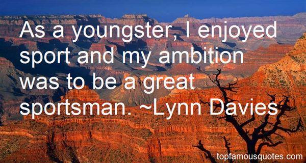 Lynn Davies Quotes