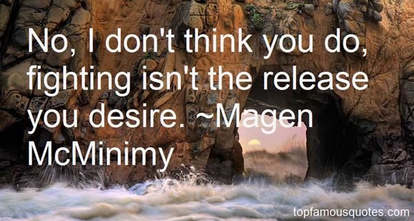 Magen McMinimy Quotes