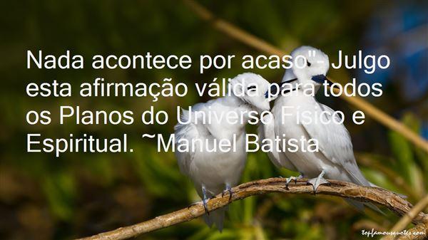 Manuel Batista Quotes