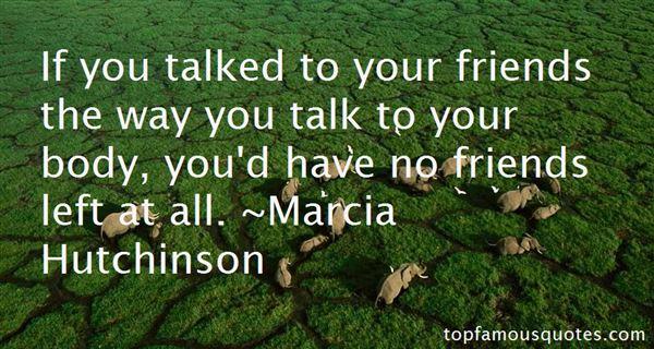 Marcia Hutchinson Quotes