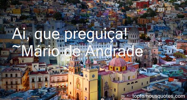 Mario De Andrade quotes: top famous quotes and sayings by