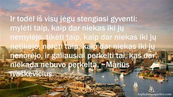 Marius Ivaškevičius Quotes