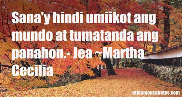 Martha Cecilia Quotes