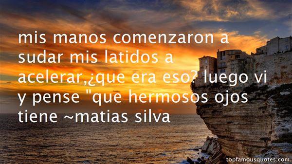 Matias Silva Quotes
