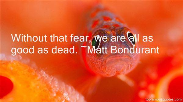 Matt Bondurant Quotes
