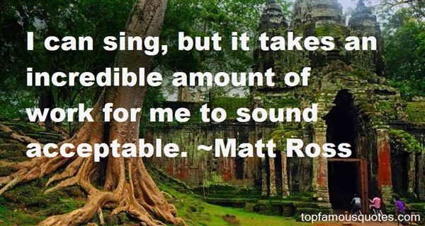 Matt Ross Quotes