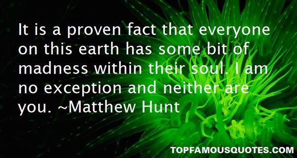 Matthew Hunt Quotes