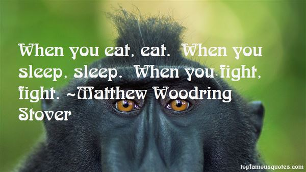 Matthew Woodring Stover Quotes