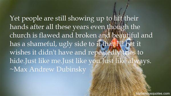 Max Andrew Dubinsky Quotes
