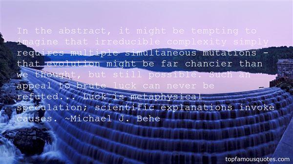 Michael J. Behe Quotes