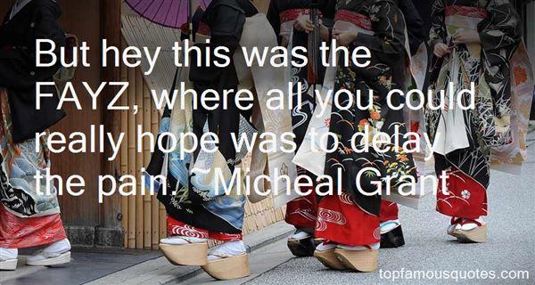 Micheal Grant Quotes