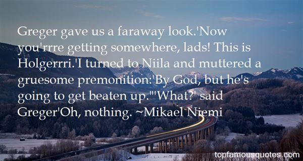Mikael Niemi Quotes
