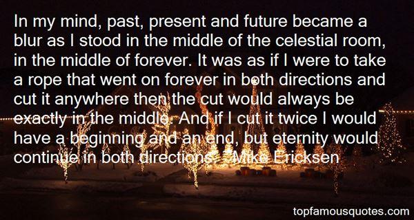 Mike Ericksen Quotes
