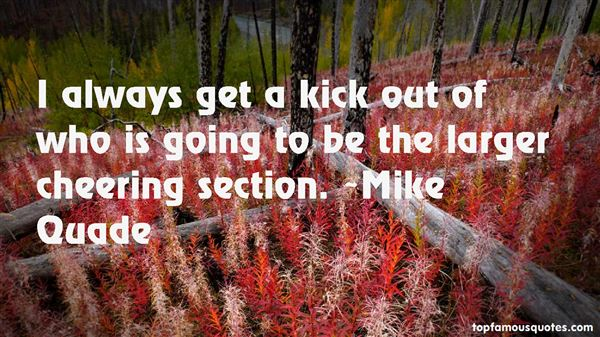 Mike Quade Quotes