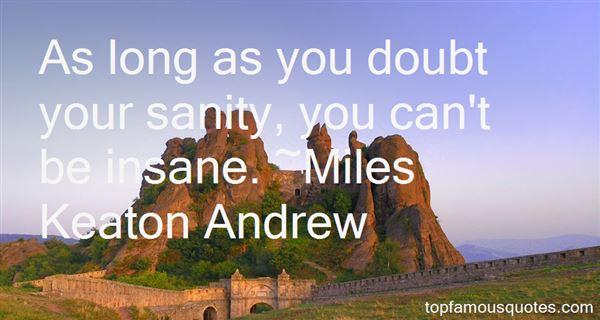 Miles Keaton Andrew Quotes