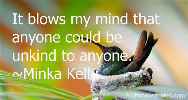 Minka Kelly Quotes