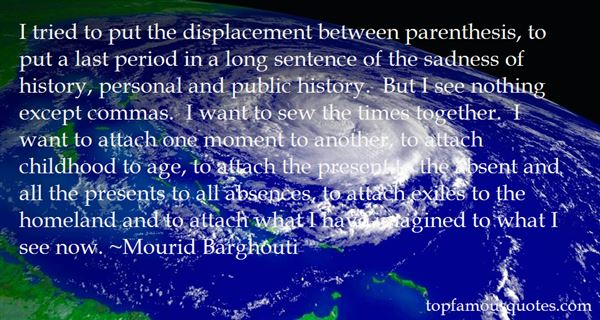 Mourid Barghouti Quotes