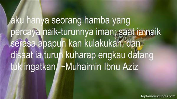 Muhaimin Ibnu Aziz Quotes