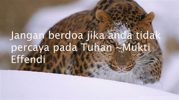 Mukti Effendi Quotes