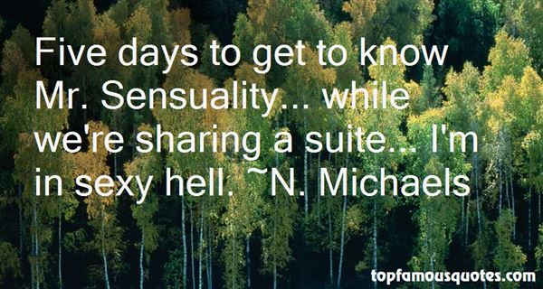 N. Michaels Quotes