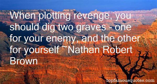 Nathan Robert Brown Quotes