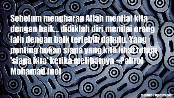 Pahrol Mohamad Juoi Quotes