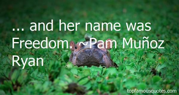 Pam Muñoz Ryan Quotes