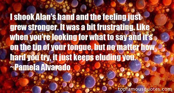 Pamela Alvarado Quotes