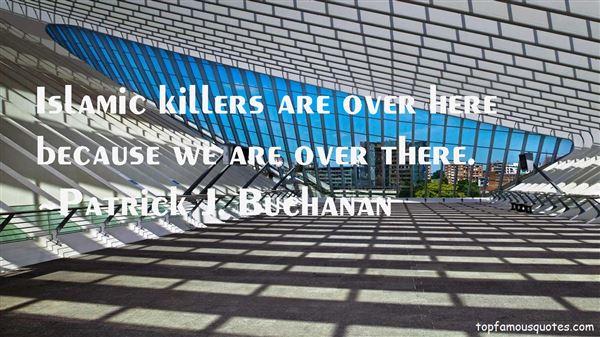 Patrick J. Buchanan Quotes