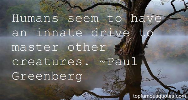 Paul Greenberg Quotes