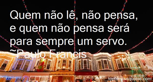 Paulo Francis Quotes