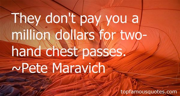 Pete Maravich Quotes