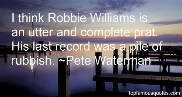 Pete Waterman Quotes