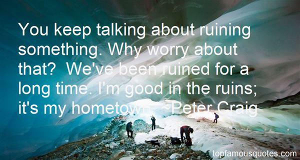 Peter Craig Quotes