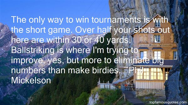 Phil Mickelson Quotes