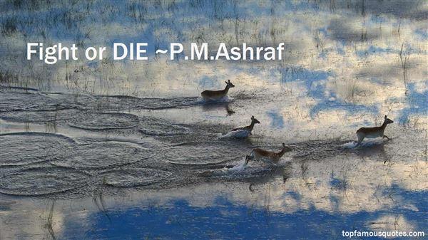 P.M.Ashraf Quotes