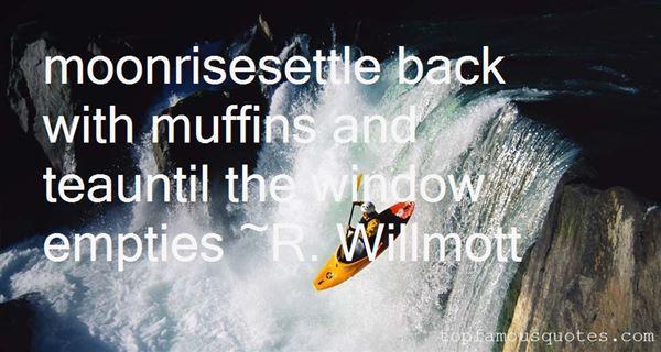 R. Willmott Quotes