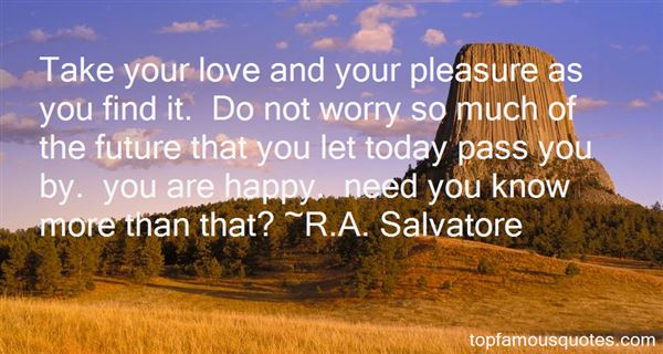 R.A. Salvatore Quotes