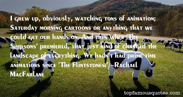 Rachael MacFarlane Quotes