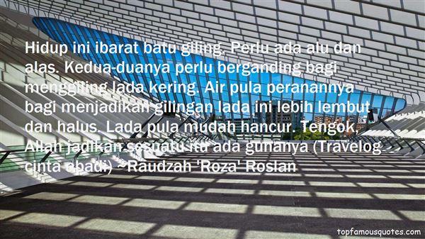 Raudzah 'Roza' Roslan Quotes