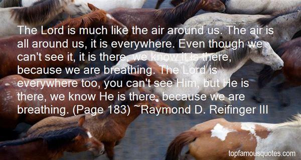 Raymond D. Reifinger III Quotes