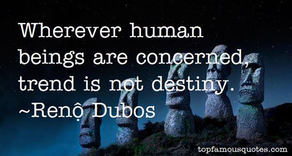 René Dubos Quotes