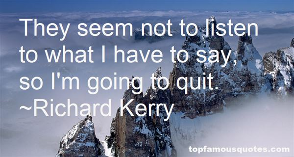Richard Kerry Quotes
