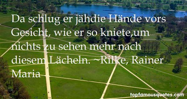 Rilke, Rainer Maria Quotes