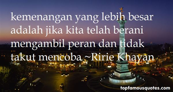 Ririe Khayan Quotes