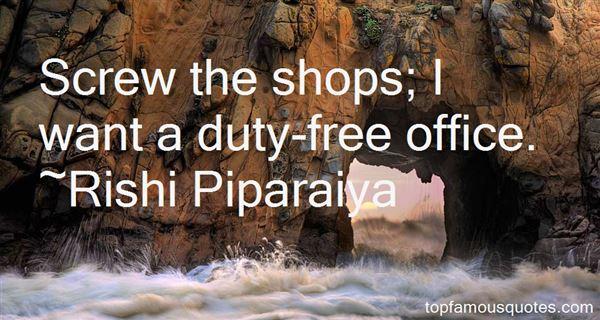 Rishi Piparaiya Quotes