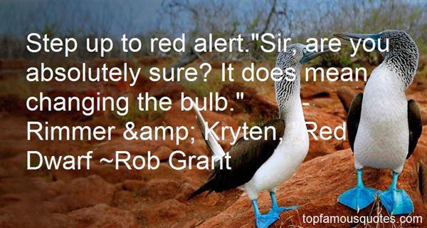 Rob Grant Quotes