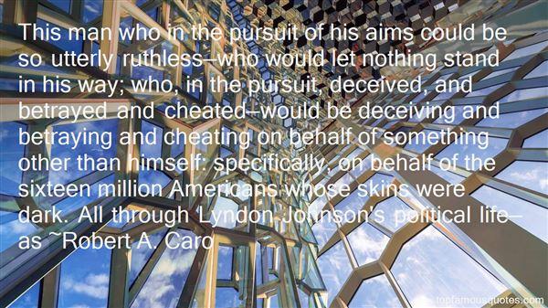 Robert A. Caro Quotes